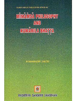 Mimamsa Philosophy and Kumarila Bhatta