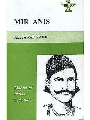 Mir Anis: Makers of Indian Literature