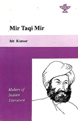Mir Taqi Mir - Makers of Indian Literature