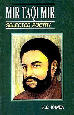 MIR TAQI MIR: Selected Poetry