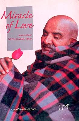 Miracle of Love, stories about NEEM KAROLI BABA