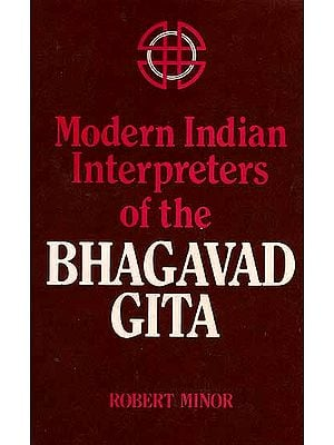 Modern Indian Interpreters of The Bhagavad Gita (An Old Book)