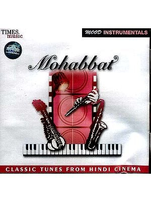 Mohabbat Classic Tunes From Hindi Cinema (Mood Instrumentals) (Audio CD)