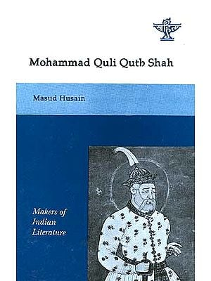 Mohammad Quli Qutb Shah (Makers of Indian Literature)