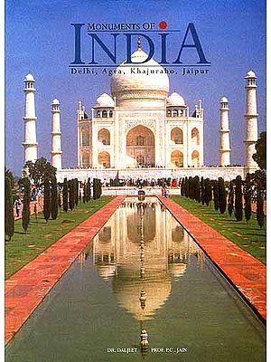 Monuments of India (Vol. 1): Delhi, Agra, Khajuraho, Jaipur (The Golden Ring)