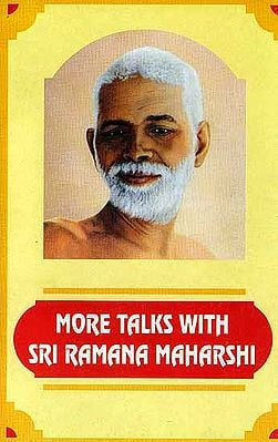 More Talks With Sri Ramana Maharshi: Leaves from The Diary