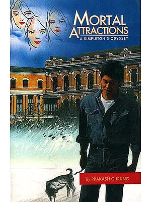 Mortal Attractions: A Simpleton's Odyssey