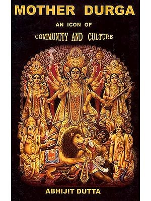 Mother Durga (An Icon of Community and Culture)