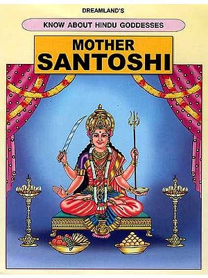 Mother Santoshi (Know About Hindu Goddesses Series)