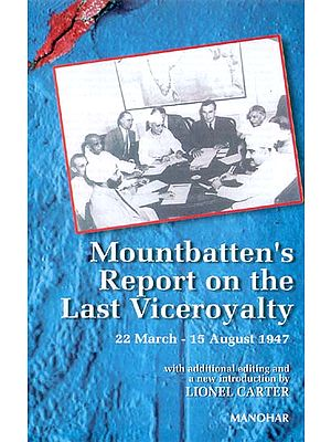 Mountbatten's Report on the Last Viceroyalty (22 March - 15 August 1947)