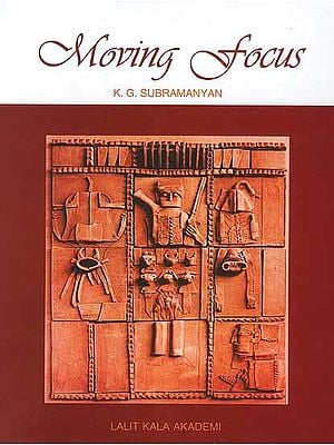 Moving Focus (Essays on Indian Art)