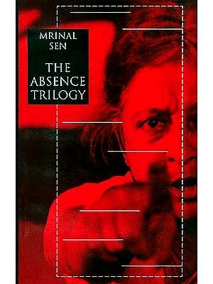 Mrinal Sen: The Absence Trilogy
