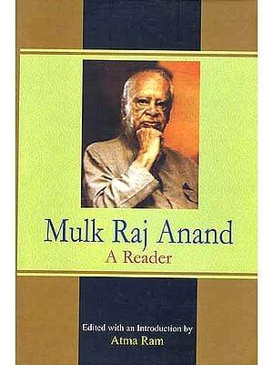 Mulk Raj Anand A Reader