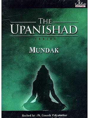 Mundak Upanishad (Audio CD) {Original Text and English Transliteration Included}