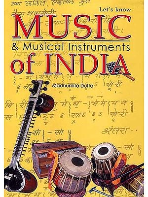 Music and Musical Instruments of India (In Color)