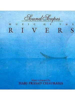 Music Of The Rivers (Sound Scapes) (Audio CD)