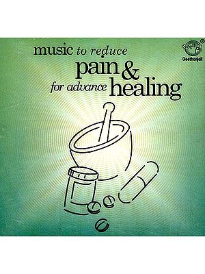 Music To Reduce Pain & For Advance Healing (Audio CD)