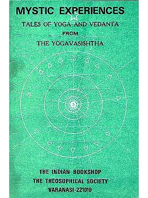 MYSTIC EXPERIENCES TALES OF YOGA AND VEDANTA FROM THE YOGAVASISHTHA (An Old and Rare Book)