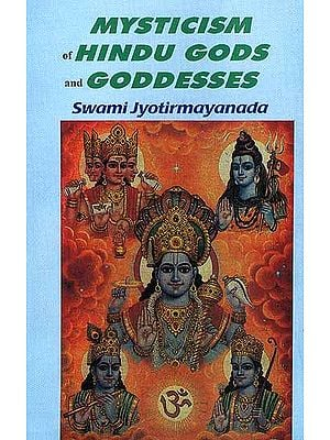 Mysticism of Hindu Gods and Goddesses