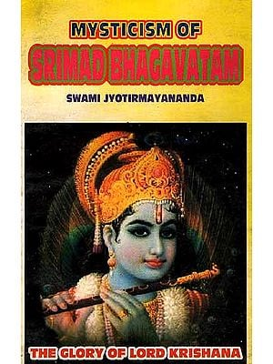 Mysticism of Srimad Bhagavatam: (The Glory of Lord Krishna)