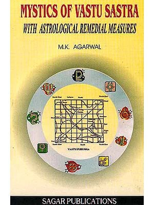 Mystics of Vastu Sastra With Astrological Remedial Measures