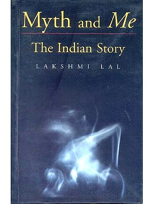 Myth and Me (The Indian Story)