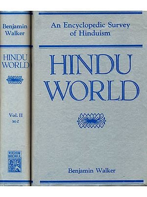 An Encyclopedic Survey of Hinduism Hindu World Two Volumes