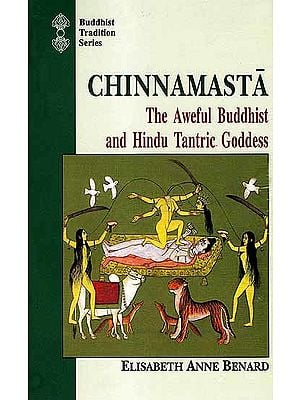 Chinnamasta: The Aweful Buddhist and Hindu Tantric Goddess