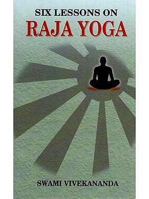 Six Lesson on Raja Yoga