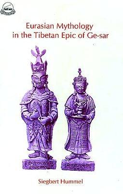 Eurasian Mythology in the Tibetan Epic of Ge-sar