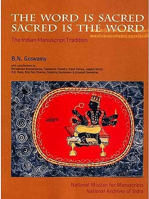 The Word is Sacred Sacred is the Word: The Indian Manuscript Tradition