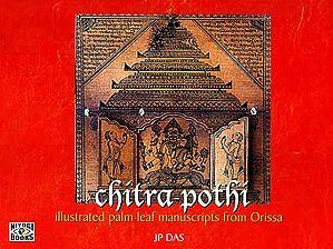 Chitra-Pothi: Illustrated Palm-Leaf Manuscripts from Orissa