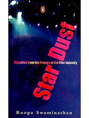Star Dust (Vignettes from the Fringes of the Film Industry)