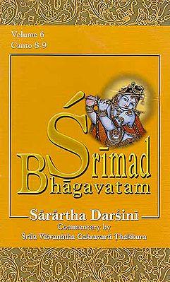 Srimad Bhagavatam – Sarartha Darsini Commentary by Srila Visvanatha Cakravarti Thakkura Canto 8-9 (Volume 6) (Transliteration and English Translation)