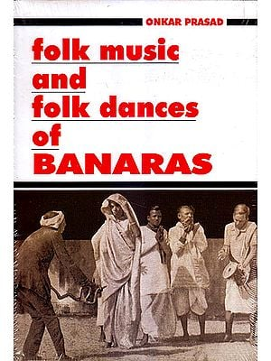 Folk Music and Folk Dances of Banaras