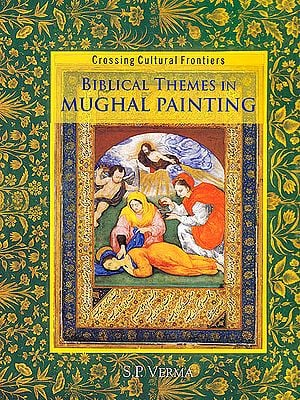 Biblical Themes in Mughal Painting – Crossing Cultural Frontiers