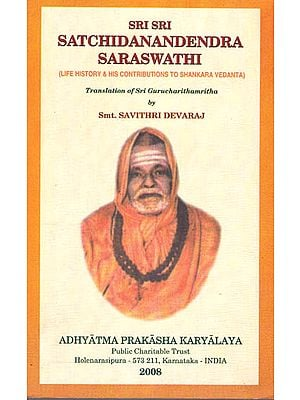 Sri Sri Satchidanandendra Saraswathi (Life History and His Contributions To Shankar Vedanta)