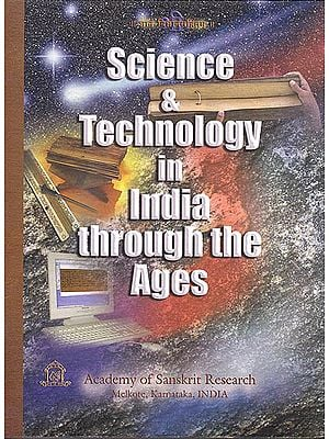 Science and Technology in India Through the Ages