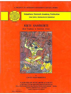 Krti Samskrti (Krti Tradition in Karnatak Music)