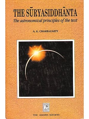 The Suryasiddhanta: The Astronomical Principles of the Text