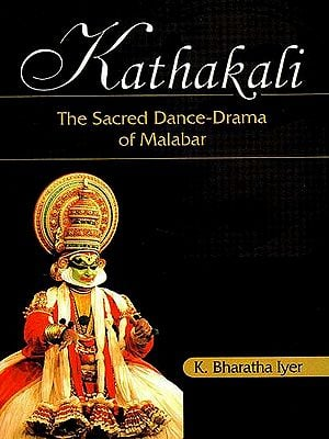 Kathakali The Sacred Dance Drama of Malabar