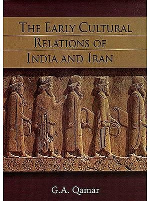 The Early Cultural Relations of India and Iran