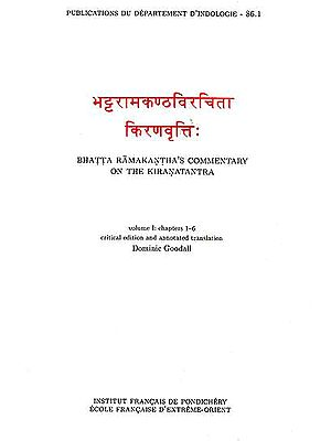 Bhatta Ramakantha's Commentary On The Kiranatantra (Volume I: Chapter 1-6)