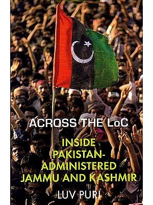 Across The LOC: Inside Pakistan-Administered Jammu and Kashmir