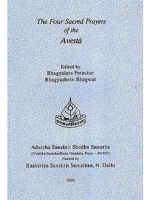 The Four Sacred Prayers of the Avesta
