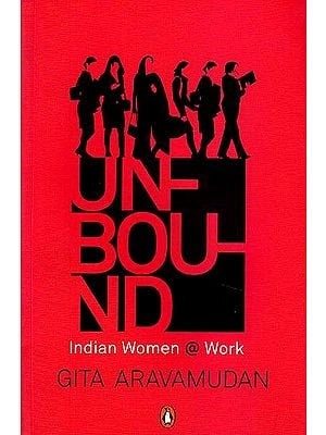 Unbound Indian Women @ Work
