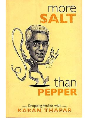 More Salt that Pepper: Dropping Anchor with Karan Thapar