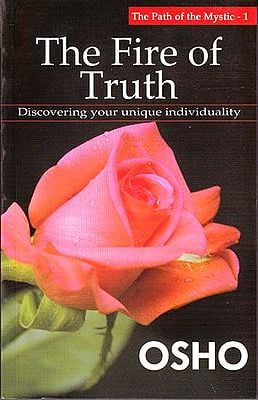 The Fire of Truth - Discovering your Unique Individuality