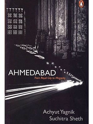 Ahmedabad – From Royal City to Megacity