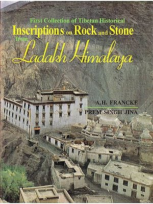 First Collection of Tibetan Historical Inscriptions on Rock and Stone Ladakh Himalaya